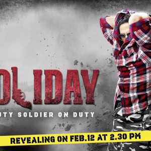 Holiday Movie Motion Poster Ft. Akshay Kumar And Sonakshi Sinha