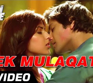 Ek Mulaqat Full HD Video Song Download Sonali Cable Movie