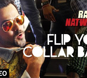 Flip Your Collar Back Full HD Video Song Download Raja Natwarlal Movie