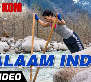 Salaam India Full HD Video Song Download Mary Kom Movie