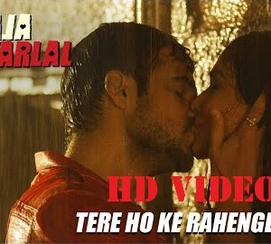 Tere Ho Ke Rahenge Full HD Video Song Downlaod Raja Natwarlal Movie
