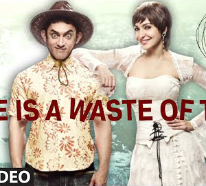 Love Is A Waste Of Time Official HD Video Song from PK Movie