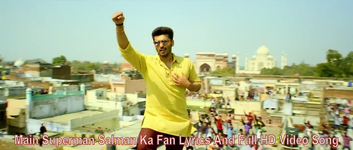 Main Superman Salman Ka Fan Full HD Video Song From Tevar Film