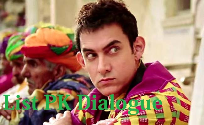 List Of PK Dialogue HD Video Watch Now