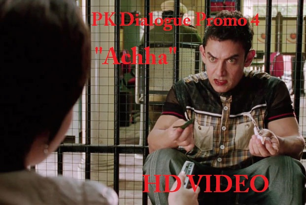PK Dialogue Promo 4 'Achha' Aamir Khan