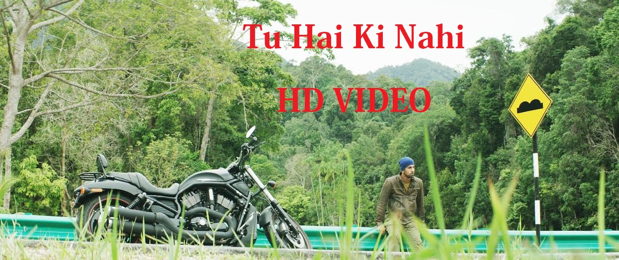 Tu Hai Ki Nahi HD Video Song With Lyrics Watch