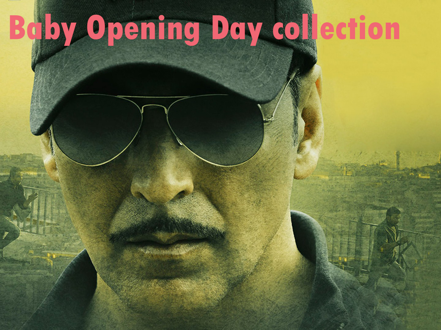 Akshay Kumar Baby Opening Day Collection Report