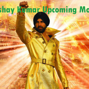 Akshay Kumar Upcoming Movies Poster