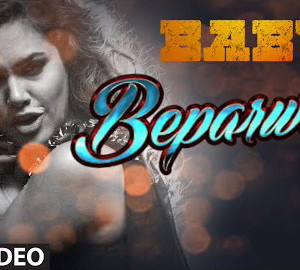 Beparwah Video Song Download