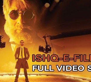 Ishq E Fillum Video Song From Shamitabh Movie