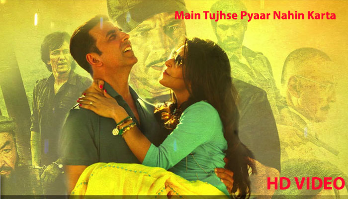 Main Tujhse pyaar Nahin karta Lyrics And Video
