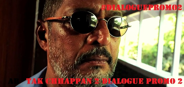 Ab Tak Chhappan 2 Dialogue Promo 2 HD Video Download