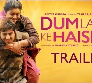 Dum Laga Ke Haisha Movie Trailer Video Download