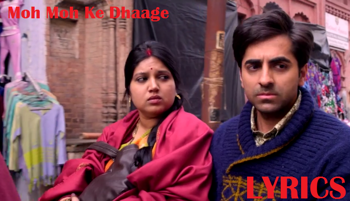 Moh Moh Ke Dhaage Lyrics From Dum Laga Ke Haisha Movie