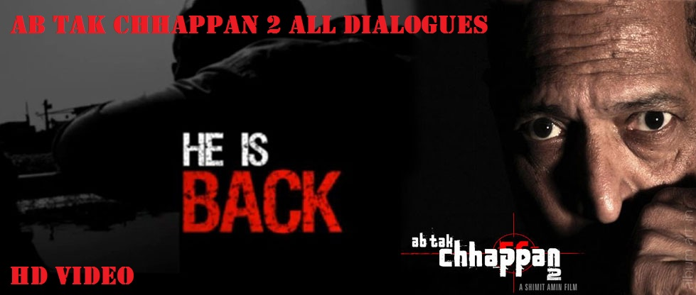 Nana Patekar Ab Tak Chhappan 2 All Dialogues Download