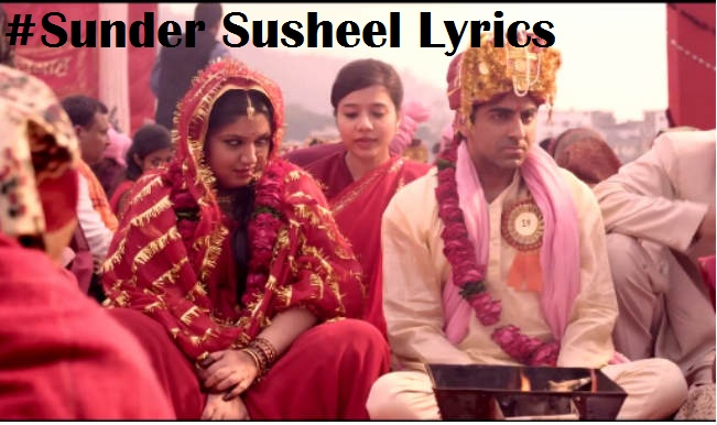 Sunder Susheel Lyrics From Dum Laga Ke Haisha Movie