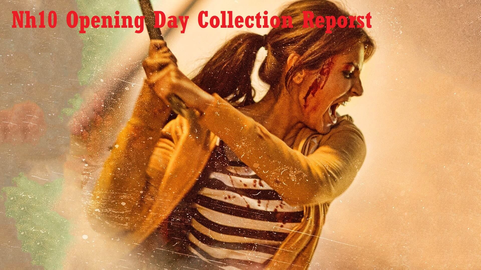Anushka Sharma's NH10 Opening Day Box Office Collection Report