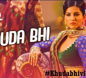 Sunny Leone's Khuda Bhi Video Song Download